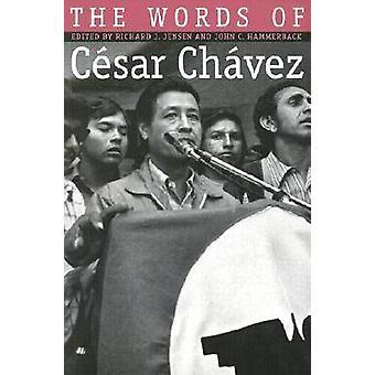 Words of Cesar Chavez by Jensen & Richard J