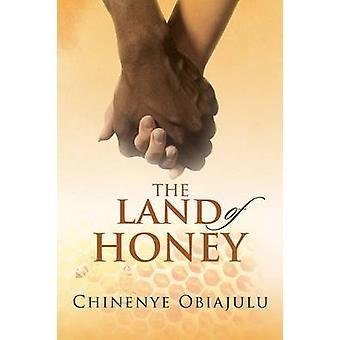 The Land of Honey by Obiajulu & Chinenye
