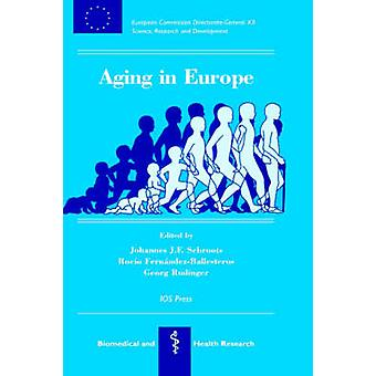 Aging in Europe by Schroots & J. J. F.