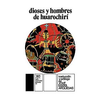 Dioses y Hombres de Hurochiri by Arguedas & Jose Maria