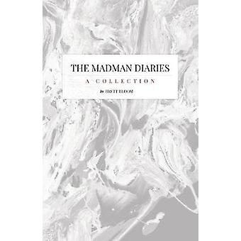 The Madman Diaries  A Collection by Bloom & Brett