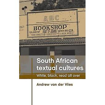 South African Textual Cultures by Andrew Van der Vlies