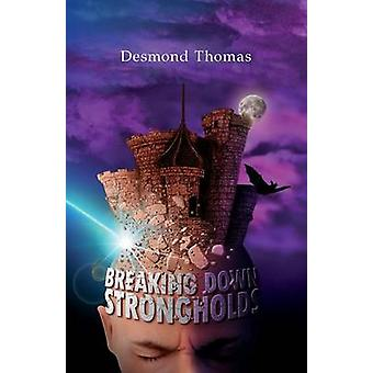 Breaking Down Strongholds by Thomas & Desmond A.