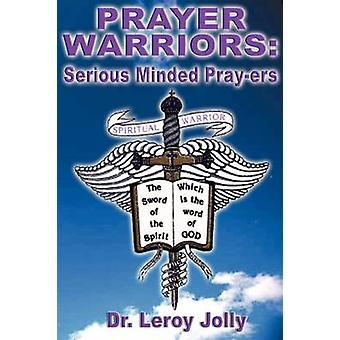 Prayer Warriors Serious Minded Prayers by Jolly & Leroy