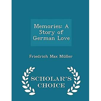 Memories A Story of German Love  Scholars Choice Edition by Mller & Friedrich Max