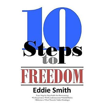 10 Steps to Freedom Are You Saved but Not Free by Smith & Eddie