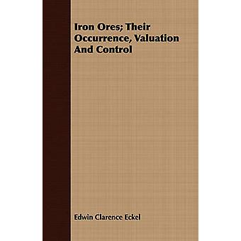 Iron Ores Their Occurrence Valuation And Control by Eckel & Edwin Clarence