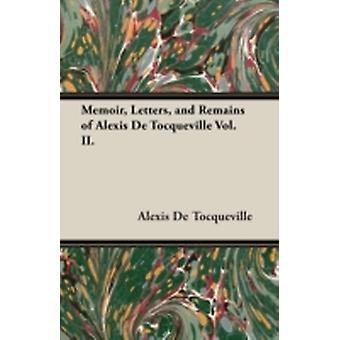 Memoir Letters and Remains of Alexis de Tocqueville Vol. II. by Tocqueville & Alexis de