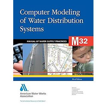 M32 Computer Modeling of Water Distribution Systems Third Edition par AWWA