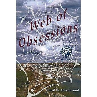 Web of Obsessions by Hazelwood & Carol W.