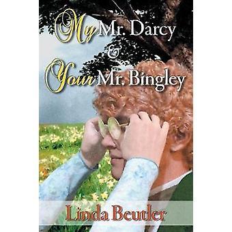 My Mr. Darcy  Your Mr. Bingley by Beutler & Linda