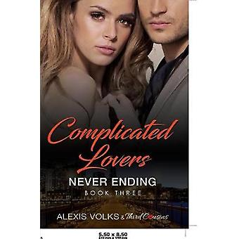 Complicated Lovers  Never Ending Book 3 by Third Cousins