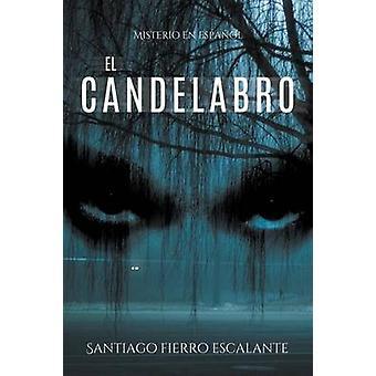 El candelabro Misterio en Espaol by Escalante & Santiago Fierro