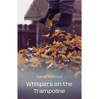Whispers on the Trampoline by Radford & Sarah