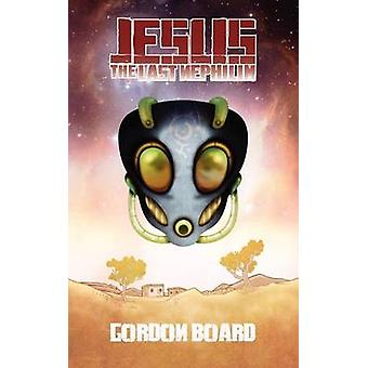 Jesus the Last Nephilim by Board & Gordon