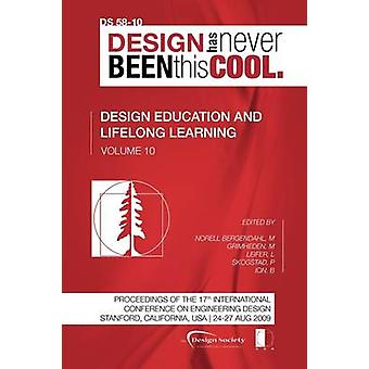 Proceedings of ICED09 Volume 10 Design Education and Lifelong Learning by Norell Bergendahl & Margareta