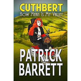 How Mean is my Valley Cuthbert Book 2 by Barrett & Patrick