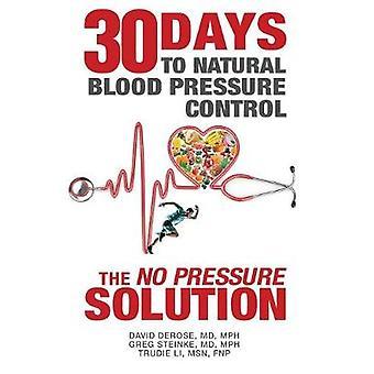 Trettio dagar till naturligt blodtryck kontroll no pressure solution av DeRose MD MPH & David