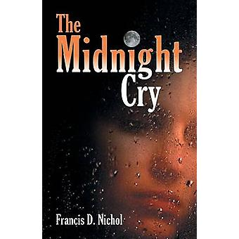 The Midnight Cry by Nichol & Francis D.