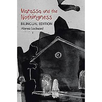 Marassa and the Nothingness Bilingual Edition by Lockward & Alanna
