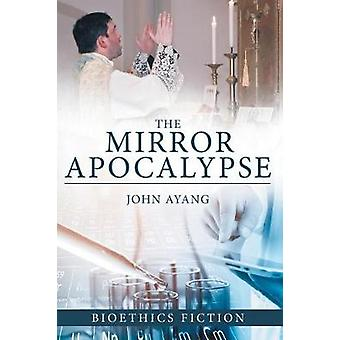The Mirror Apocalypse by Ayang & John