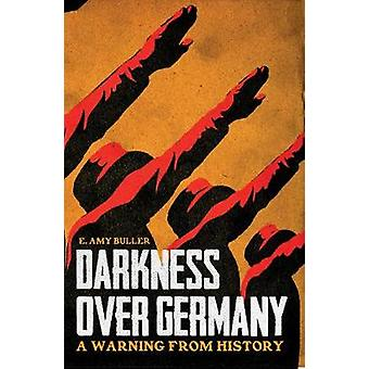 Darkness Over Germany by Buller & E. Amy