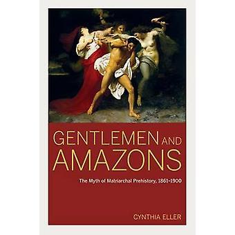 Herren und Amazonen - Mythos der matriarchalen Vorgeschichte - 1861-1900