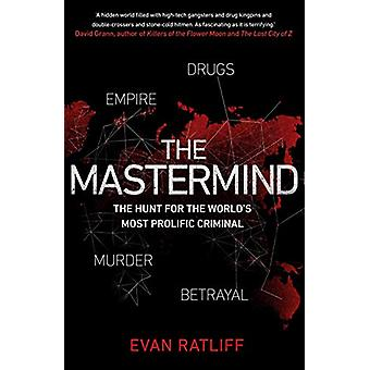 The Mastermind - The hunt for the World's most prolific criminal by Ev