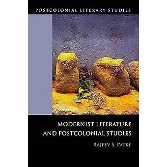 Modernist Literature and Postcolonial Studies by Rajeev Patke - 97807