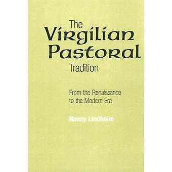 The Virgilian Pastoral Tradition - From the Renaissance to the Modern