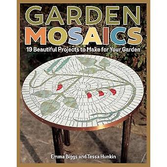 Garden Mosaics - 19 Beautiful Projects to Make for Your Garden by Emma