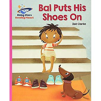 Reading Planet - Bal Puts His Shoes On - Pink B - Galaxy by Zoe Clarke