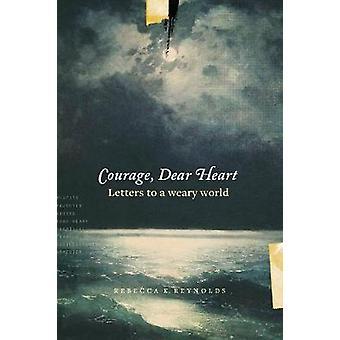 Courage - Dear Heart by Rebecca K. Reynolds - 9781631467684 Book