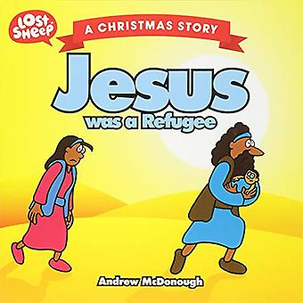 Jesus Was a Refugee by Andrew McDonough - 9781912863013 Book