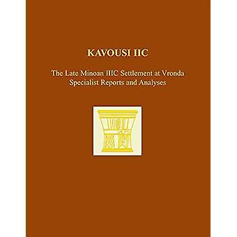 Kavousi IIC - The Late Minoan IIIC Settlement at Vronda - Specialist Re