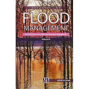 Handbook of Flood Management - Vol. 2 - Flood Recovery Innovation and R