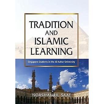 Tradition and Islamic Learning - Singapore Students in the Al-Azhar Un