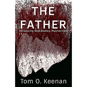 The Father - Introducing Sean Rooney Psychosleuth by Tom O. Keenan - 9
