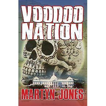 Voodoo Nation by Martyn Jones - 9781916309715 Book