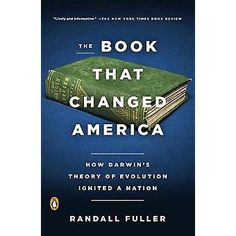 The Book That Changed America - How Darwin's Theory of Evolution Ignit
