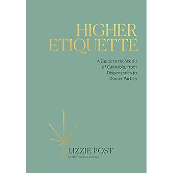 Higher Etiquette - A Guide to the World of Cannabis - from Dispensarie