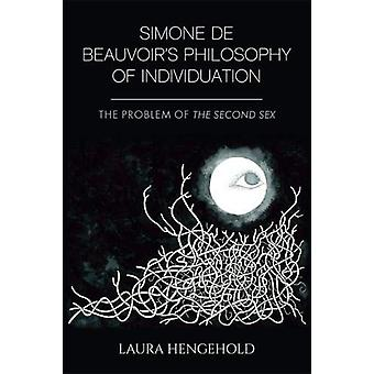 Simone De Beauvoir's Philosophy of Individuation - The Problem of the