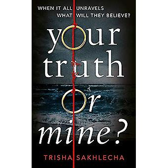 Your Truth or Mine? by Trisha Sakhlecha - 9781529011739 Book