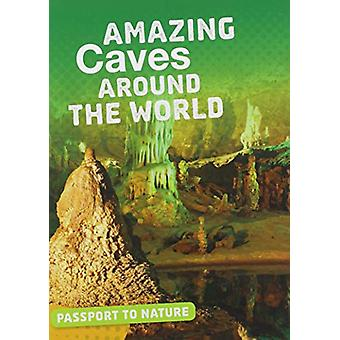 Amazing Caves Around the World by Rachel Castro - 9781474774635 Book