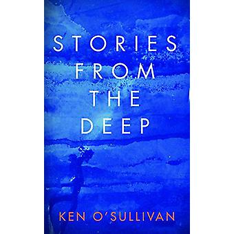 Stories From the Deep - Reflections on a Life Exploring Ireland's Nort