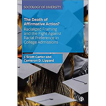 The Death of Affirmative Action? - Racialized Framing and the Fight Ag