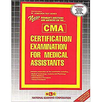 CERTIFICATION EXAMINATION FOR MEDICAL ASSISTANTS (CMA): Passbooks Study Guide