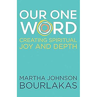 Our One Word: Creating Spiritual Joy and Depth