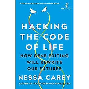 Hacking the Code of Life: How gene editing will rewrite our futures (Hot Science)