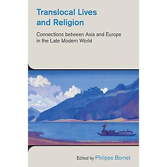 Translocal Lives and Religion by Edited by Philippe Bornet